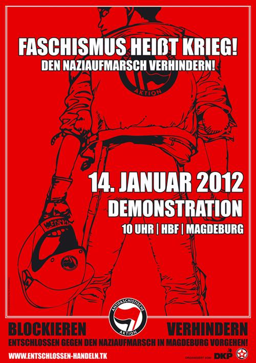 Faschismus heißt Krieg! Den Naziaufmarsch verhindern! 14. Januar 2012 - Demonstration - 10 Uhr HBF Magdeburg
